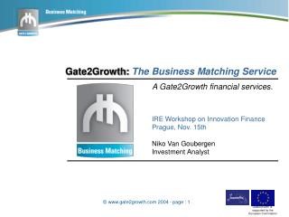 Gate2Growth:  The Business Matching Service A Gate2Growth financial services.
