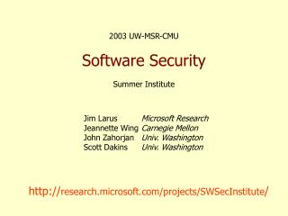 2003 UW-MSR-CMU Software Security Summer Institute