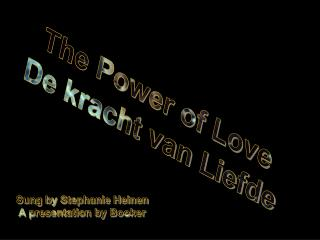 The Power of Love De kracht van Liefde