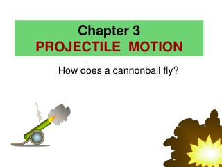 Chapter 3 PROJECTILE  MOTION