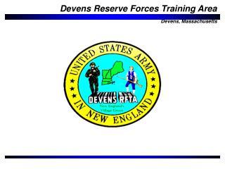 Devens Reserve Forces Training Area Devens, Massachusetts