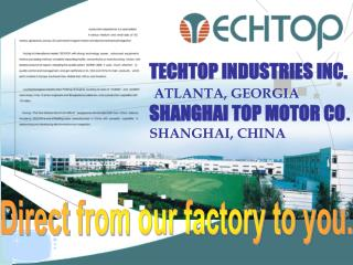 TECHTOP INDUSTRIES INC. ATLANTA, GEORGIA  SHANGHAI TOP MOTOR CO . SHANGHAI, CHINA
