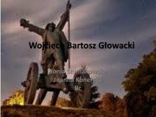 Wojciech Bartosz Głowacki