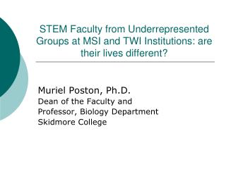 STEM Faculty from Underrepresented Groups at MSI and TWI Institutions: are their lives different?