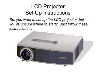 LCD Projector Set Up Instructions