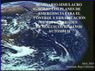 SEMINARIO-SIMULACRO  SOBRE LOS PLANES DE  EMERGENCIA PARA EL  CONTROL Y ERRADICACIÓN