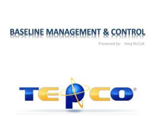 Baseline Management & Control