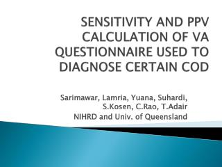 SENSITIVITY AND PPV CALCULATION OF VA QUESTIONNAIRE USED TO DIAGNOSE CERTAIN COD