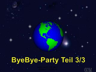 ByeBye -Party Teil 3/3