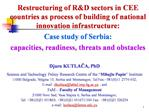 Restructuring of RD sectors in CEE countries as process of building of national innovation infrastructure: Case study of
