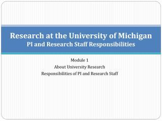 Research at the University of Michigan PI and Research Staff Responsibilities