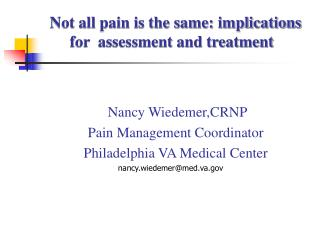 Nancy Wiedemer,CRNP      Pain Management Coordinator      Philadelphia VA Medical Center
