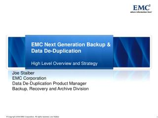 EMC Next Generation Backup & Data De-Duplication  High Level Overview and Strategy