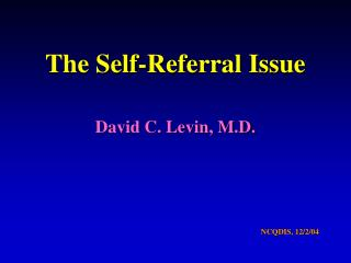 The Self-Referral Issue