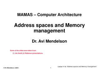 MAMAS – Computer Architecture Address spaces and Memory management Dr. Avi Mendelson