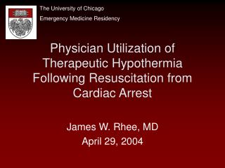 Physician Utilization of Therapeutic Hypothermia Following Resuscitation from Cardiac Arrest