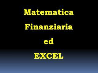 Matematica Finanziaria ed  EXCEL