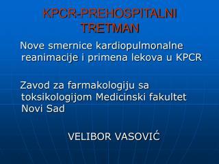 KPC R-PREHOSPITALNI TRETMAN
