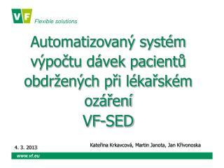 Automatizovaný systém výpočtu dávek pacientů obdržených při lékařském ozáření VF-SED