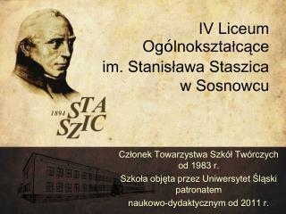 Członek Towarzystwa Szkół Twórczych od 1983 r. Szkoła objęta przez Uniwersytet Śląski patronatem