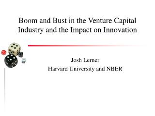 Boom and Bust in the Venture Capital Industry and the Impact on Innovation
