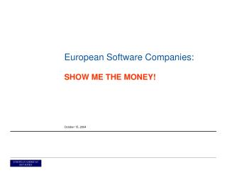 European Software Companies: SHOW ME THE MONEY!
