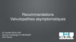 Recommandations Valvulopathies asymptomatiques