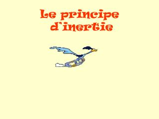 Le principe  d'inertie