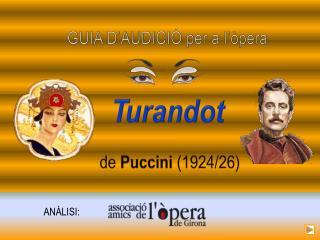 GUIA D'AUDICIÓ per a l'òpera Turandot  de  Puccini  (1924/26)