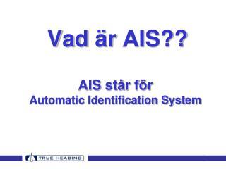 Vad �r  AIS??