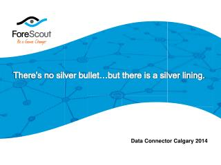 There's no  silver bullet…but there is a silver lining.