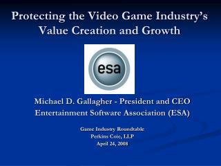 Protecting the Video Game Industry's Value Creation and Growth