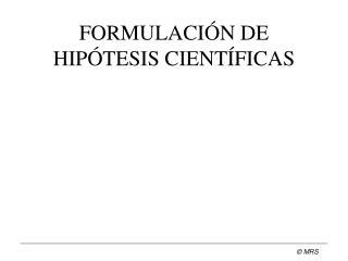 FORMULACIÓN DE HIPÓTESIS CIENTÍFICAS