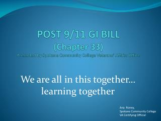 POST 9/11 GI BILL  (Chapter 33) Presented by Spokane Community College Veterans' Affairs Office