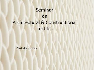 Seminar  on  Architectural & Constructional Textiles