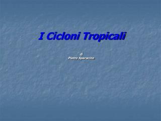 I Cicloni Tropicali di Pietro Sparacino