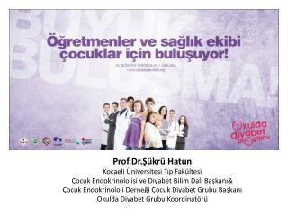 Prof.Dr .Şükrü Hatun Kocaeli Üniversitesi Tıp Fakültesi