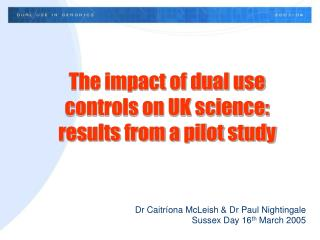 The impact of dual use controls on UK science: results from a pilot study