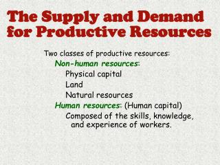 The Supply and Demand for Productive Resources