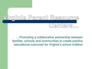 Virginia Parent Resource Centers…