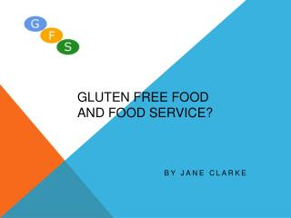 Gluten Free Food and Food Service?