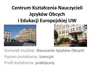 Centrum Kształcenia Nauczycieli Języków Obcych  i Edukacji Europejskiej UW
