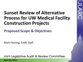 Sunset Review of Alternative Process for UW Medical Facility Construction Projects