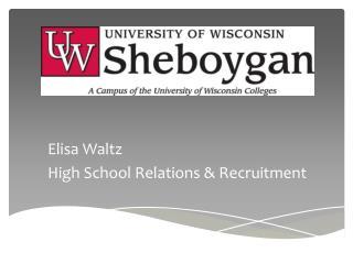 Elisa Waltz High School Relations & Recruitment