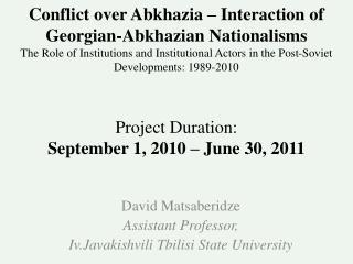 David  Matsaberidze Assistant Professor, Iv.Javakishvili  Tbilisi State University