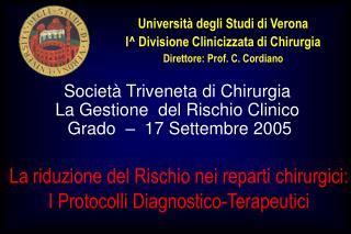 Societ� Triveneta di Chirurgia  La Gestione  del Rischio Clinico  Grado  �  17 Settembre 2005
