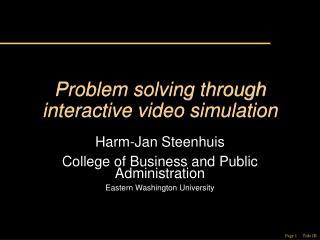 Problem solving through interactive video simulation