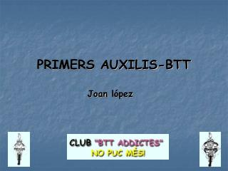 PRIMERS AUXILIS-BTT