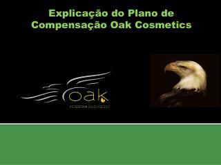 Explicação do Plano de Compensação  Oak Cosmetics
