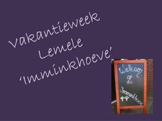 Vakantieweek Lemele ' Imminkhoeve '